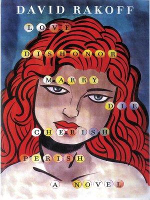 cover image of Love, Dishonor, Marry, Die, Cherish, Perish