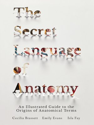 cover image of The Secret Language of Anatomy