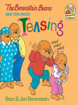 cover image of The Berenstain Bears and Too Much Teasing