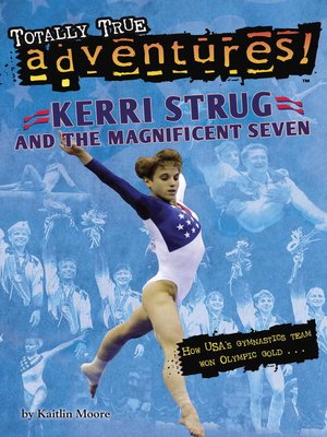 cover image of Kerri Strug and the Magnificent Seven