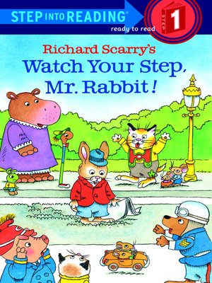 cover image of Richard Scarry's Watch Your Step, Mr. Rabbit!