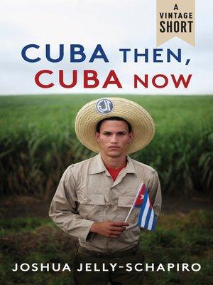cover image of Cuba Then, Cuba Now