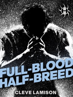 cover image of Full-Blood Half-Breed