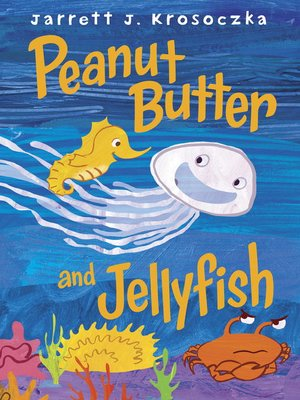 cover image of Peanut Butter and Jellyfish