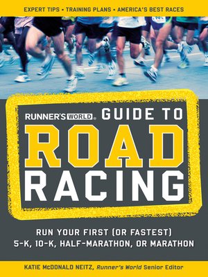 Runners World Guide To Road Racing By Katie Mcdonald Neitz