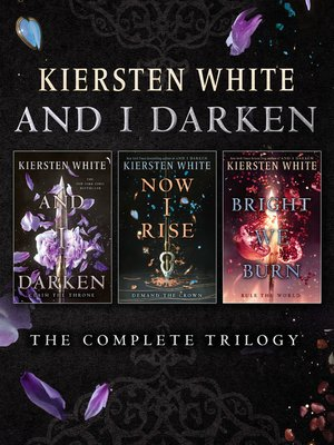 cover image of The Complete Trilogy: And I Darken; Now I Rise; Bright We Burn