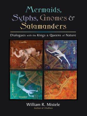 cover image of Mermaids, Sylphs, Gnomes, and Salamanders