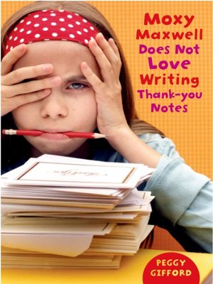 cover image of Moxy Maxwell Does Not Love Writing Thank-you Notes