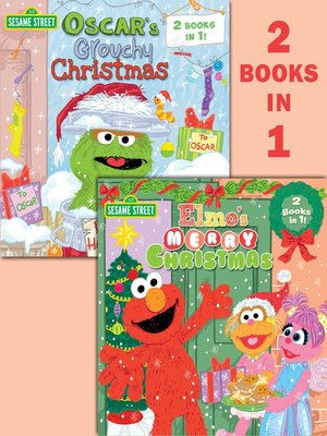 cover image of Elmo's Merry Christmas/Oscar's Grouchy Christmas