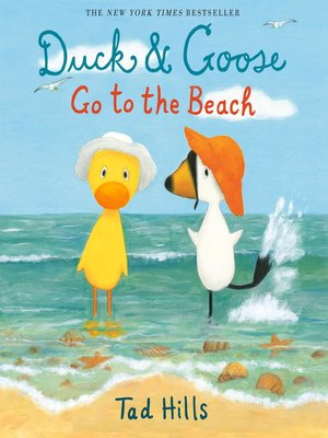 cover image of Duck & Goose Go to the Beach