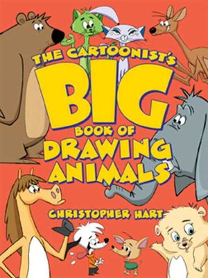 cover image of The Cartoonist's Big Book of Drawing Animals