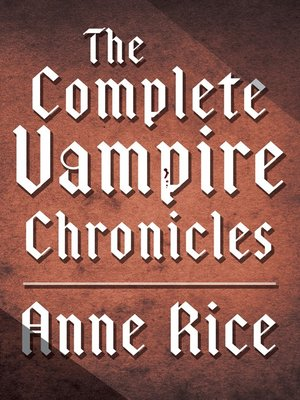 cover image of The Complete Vampire Chronicles 12-Book Bundle