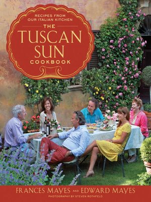 cover image of The Tuscan Sun Cookbook