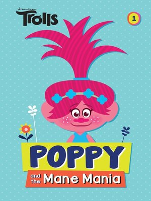 cover image of Poppy and the Mane Mania (DreamWorks Trolls Chapter Book #1)