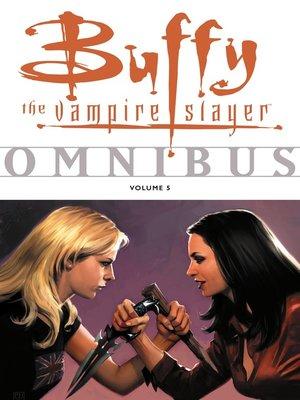 Buffy the vampire slayerseries overdrive rakuten overdrive buffy omnibus volume 5 buffy the vampire slayer series fandeluxe Document