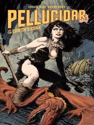 cover image of Edgar Rice Burroughs' Pellucidar at the Earth's Core