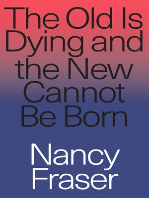 cover image of The Old is Dying and the New Cannot Be Born