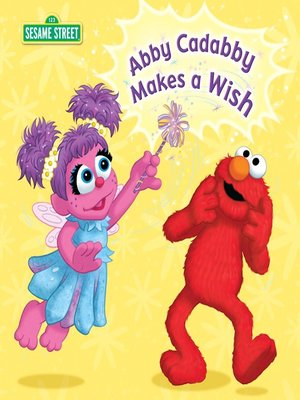 cover image of Abby Cadabby Makes a Wish