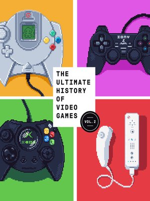 cover image of The Ultimate History of Video Games, Volume 2