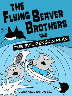 cover image of The Flying Beaver Brothers and the Evil Penguin Plan