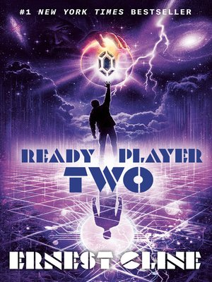 Ready Player Two By Ernest Cline Overdrive Ebooks Audiobooks And Videos For Libraries And Schools