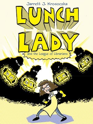 cover image of Lunch Lady and the League of Librarians