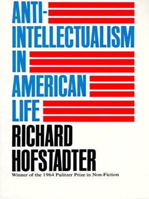 cover image of Anti-Intellectualism in American Life