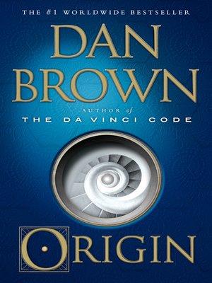 Origin By Dan Brown Overdrive Rakuten Overdrive Ebooks