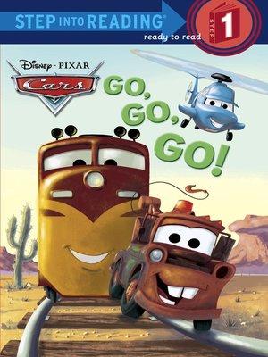 cover image of Go, Go, Go! (Disney/Pixar Cars)
