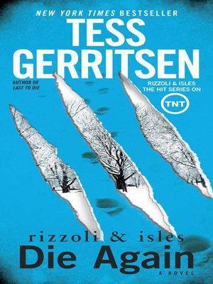 Die Again by Tess Gerritsen.                                              AVAILABLE eBook.