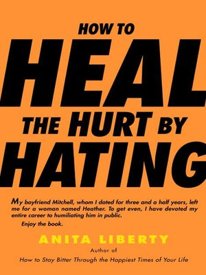 cover image of How to Heal the Hurt by Hating