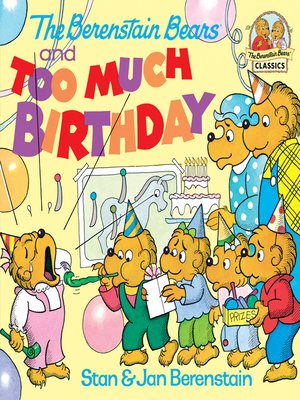 cover image of The Berenstain Bears and too Much Birthday