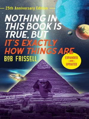 cover image of Nothing in This Book Is True, But It's Exactly How Things Are, 25th Anniversary Edition