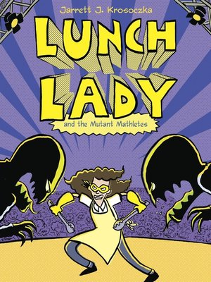 cover image of Lunch Lady and the Mutant Mathletes