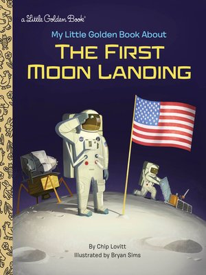 cover image of My Little Golden Book About the First Moon Landing