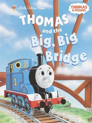 cover image of Thomas and the Big Big Bridge (Thomas & Friends)
