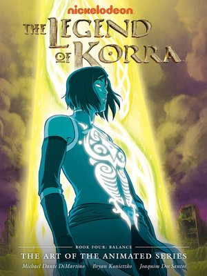 cover image of The Legend of Korra: The Art of the Animated Series - Book Four: Balance