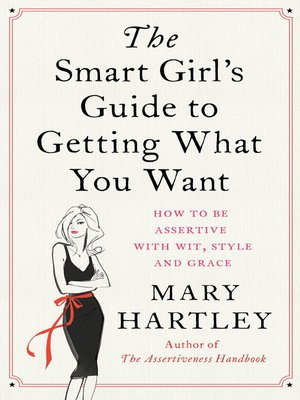 cover image of The Smart Girl's Guide to Getting What You Want