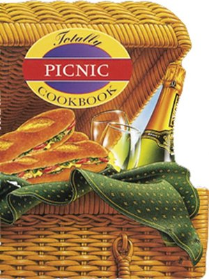 cover image of Totally Picnic Cookbook