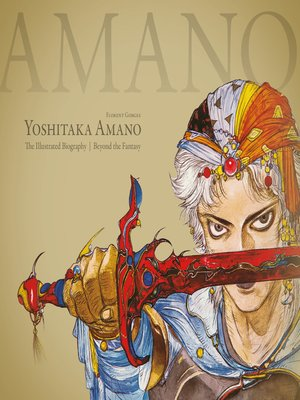 cover image of Yoshitaka Amano: The Illustrated Biography