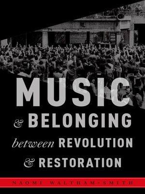 cover image of Music and Belonging Between Revolution and Restoration