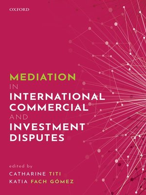 cover image of Mediation in International Commercial and Investment Disputes