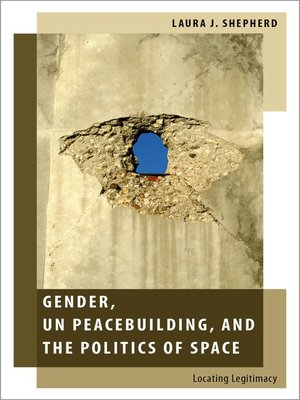 cover image of Gender, UN Peacebuilding, and the Politics of Space