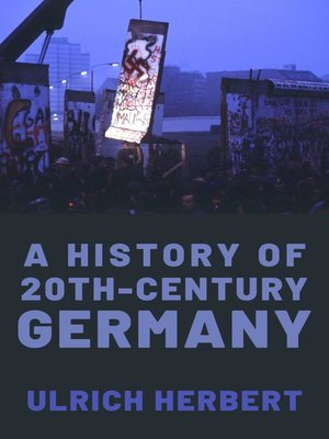 cover image of A History of Twentieth-Century Germany