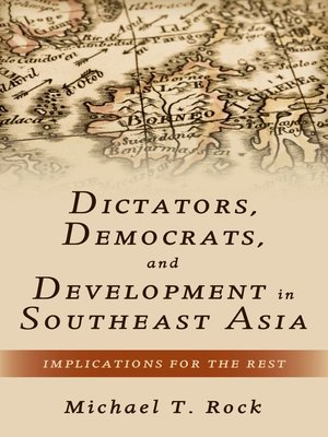 cover image of Dictators, Democrats, and Development in Southeast Asia