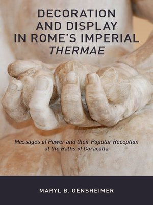 cover image of Decoration and Display in Rome's Imperial Thermae