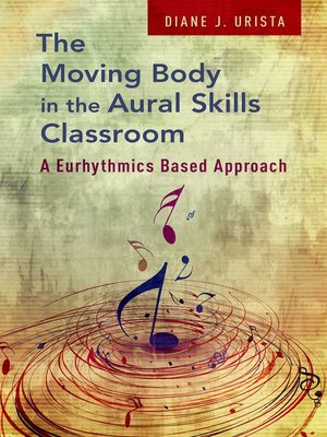 cover image of The Moving Body in the Aural Skills Classroom