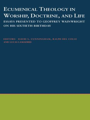 cover image of Ecumenical Theology in Worship, Doctrine, and Life