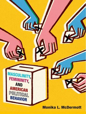 cover image of Masculinity, Femininity, and American Political Behavior