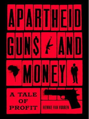 cover image of Apartheid Guns and Money